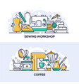 sewing workshop and coffee banner templates set vector image