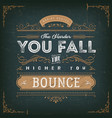 the harder you fall the higher you bounce vector image vector image
