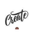 volumetric create phrase hand drawn vector image vector image