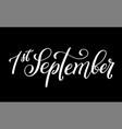 handdrawn lettering 1 september design template vector image vector image