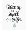 Quote wake up coffee cup typography vector image