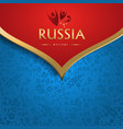 welcome to russia background of soccer event vector image vector image