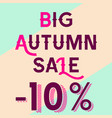 big autumn sale for 10 percent vector image vector image