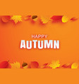 happy autumn paper art style with leaves hanging vector image