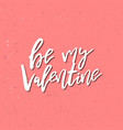 will you be my valentine - inspirational vector image vector image