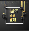 happy new year concept black christmas balls with vector image vector image