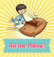 Idiom hit the pillow vector image vector image