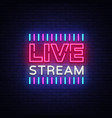 neon sign live stream design element light banner vector image