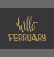 poster with lettering hello february vector image vector image