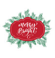 text merry bright on a red tag on the background vector image vector image