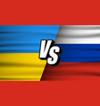 versus ukraine vs russia concept concept of vector image