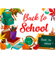 back to school greeting card with student supplies vector image vector image