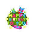 happy birthday to you logo template design vector image