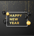 happy new year greeting card in golden and black vector image