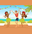 young man and two girls hula dancers dancing on vector image vector image