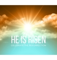 He is risen Easter background vector image vector image