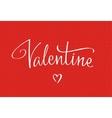 Valentine handwritten lettering vector image vector image