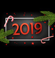 black 2019 happy new year card with fir and candy vector image vector image