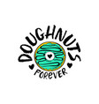 Hand drawn doughnuts forever lettering