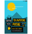 with sunrise you rise vector image vector image