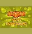 happy thanksgiving day cards orange vector image