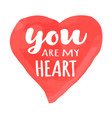 valentines day card lettering you are my heart vector image vector image