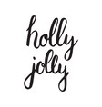 holly jolly vector image vector image