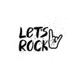 lets rock brush ink lettering vector image