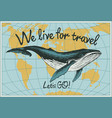 travel banner with hand-drawn whale and world map vector image
