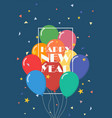 happy new year with balloons vector image vector image