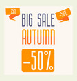 inscription discounts for a big autumn sale vector image vector image