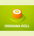 okinawa roll isometric icon isolated on color vector image