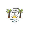 travel quote hand made badge - i choose vector image