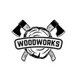 woodworks emblem template with crossed lumberjack vector image