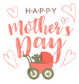 happy mothers s day cartoon card with trendy big vector image