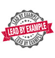 lead by example stamp sign seal vector image vector image