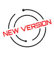 new version rubber stamp vector image vector image