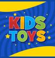 kids toys shop 3d word sign creative logo vector image vector image