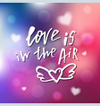 love is in the air - calligraphy for invitation vector image vector image