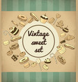 vintage sweet products and desserts template vector image vector image