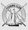 fishing sport club logo with sailing ship vector image