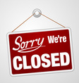 We Are Closed Sign vector image vector image
