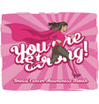you are strong breast cancer awareness month vector image vector image