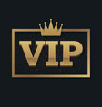 vip club label on black background with crown vector image