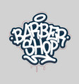 barber shop tag graffiti style label lettering vector image vector image