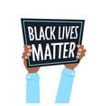 hands holding black lives matter banner awareness vector image