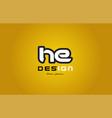 he h e alphabet letter combination digit white on vector image vector image