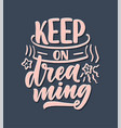 inspirational quote about dream hand drawn vector image vector image