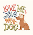 love my dog lettering 03 vector image