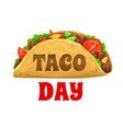 taco day national mexican celebration holiday vector image